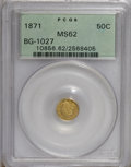 California Fractional Gold: , 1871 50C Liberty Round 50 Cents, BG-1027, R.3, MS62 PCGS. PCGSPopulation (41/10). NGC Census: (5/4). (#10856)...
