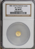 California Fractional Gold, 1881 25C BG-799 AA AU58 Prooflike NGC. (#710653)...