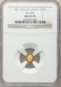 California Fractional Gold, 1871 25C Liberty Round 25 Cents, BG-809, Low R.4, MS65 ProoflikeNGC....