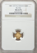 California Fractional Gold, 1881 50C Indian Octagonal 50 Cents, BG-956, High R.4, MS65Prooflike NGC....