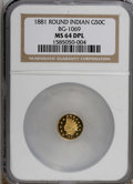 California Fractional Gold, 1881 50C Indian Round 50 Cents, BG-1069, High R.4, MS64 Deep MirrorProoflike NGC....