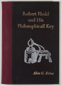 Books:Science & Technology, [Robert Fludd]. Allen G. Debus. Robert Fludd and His Philosophicall Key. New York: Science History Publications, [19...