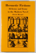 Books:Reference & Bibliography, David Meakin. Hermetic Fictions: Alchemy and Irony in the ModernNovel. [Keele]: Keele University Press, [1995]. Fir...