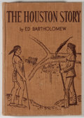 Books:Americana & American History, Ed Bartholomew. INSCRIBED. The Houston Story. Houston:Frontier Press, 1951. First edition. Inscribed by Bartholom...