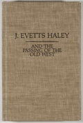 Books:Biography & Memoir, Chandler A. Robinson [editor]. SIGNED BY HALEY. J. Evetts Haley and the Passing of the Old West. Austin: Jenkins Pub...