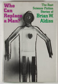 Books:Science Fiction & Fantasy, [JERRY WEIST COLLECTION]. Brian W. Aldiss. SIGNED. Who Can Replace a Man? New York: Harcourt, Brace, [1965]. First A...