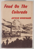 Books:Americana & American History, Arthur Woodward. INSCRIBED. Feud On the Colorado. LosAngeles: Westernlore Press, [1955]. First edition, first p...