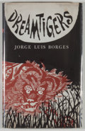 Books:Literature 1900-up, [JERRY WEIST COLLECTION]. Jorge Luis Borges. Dreamtigers.Austin: University of Texas Press, [1964]. First American ...