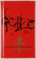 Books:Signed Editions, Anita Thompson. SIGNED. The Gonzo Way. [Golden]: Fulcrum, [2007]. First edition, first printing. Signed by Thompso...