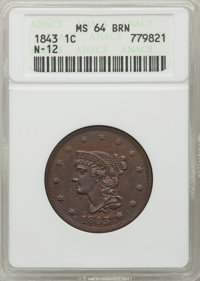 1843 1C Petite Head, Small Letters MS64 Brown ANACS. N-12. NGC Census: (30/25). PCGS Population (27/5). Mintage: 2,425,3...
