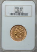 Liberty Eagles: , 1878 $10 AU53 NGC. NGC Census: (19/369). PCGS Population (22/205).Mintage: 73,700. Numismedia Wsl. Price for problem free ...