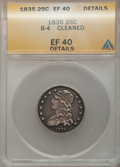 Bust Quarters, 1835 25C -- Cleaned -- ANACS. XF40 Details. B-4. NGC Census: (32/289). PCGS Population (75/242). Mintage: 1,952,000. Numism...