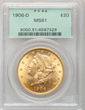 Liberty Double Eagles: , 1906-D $20 MS61 PCGS. PCGS Population (347/1408). NGC Census:(461/1129). Mintage: 620,250. Numismedia Wsl. Price for probl...