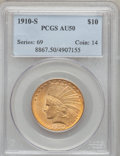 Indian Eagles: , 1910-S $10 AU50 PCGS. PCGS Population (104/1212). NGC Census:(41/1142). Mintage: 811,000. Numismedia Wsl. Price for proble...