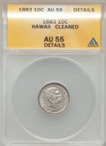 Coins of Hawaii: , 1883 10C Hawaii Ten Cents -- Cleaned -- ANACS. AU55 Details. NGCCensus: (35/151). PCGS Population (45/166). Mintage: 250,0...