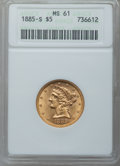 Liberty Half Eagles: , 1885-S $5 MS61 ANACS. NGC Census: (794/2679). PCGS Population (303/1797). Mintage: 1,211,500. Numismedia Wsl. Price for pro...