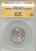 Barber Quarters, 1893-S 25C -- Cleaned, Heavily Corroded -- ANACS. XF40 Details. NGC Census: (0/66). PCGS Population (5/112). Mintage: 1,454...