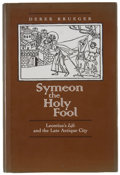 Books:Reference & Bibliography, Derek Krueger. Symeon the Holy Fool: Leontius's Life and theLate Antique City. Berkeley: University of Californ...