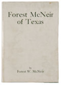 Books:Biography & Memoir, Forest W. McNeir. Forest McNeir of Texas. San Antonio: TheNaylor Company, [1956]. First edition. Octavo. 316 pages....