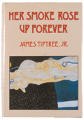 Books:Horror & Supernatural, [Jerry Weist]. James Tiptree, Jr. Her Smoke Rose Up Forever.[Sauk City]: Arkham House, [1990]. First edition, first...