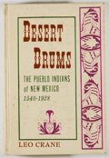Books:Americana & American History, Leo Crane. Desert Drums: The Pueblo Indians of New Mexico1540-1928. Glorieta: Rio Grande Press, [1972]. Facsimi...