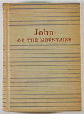 Books:Biography & Memoir, John Muir. Linnie Marsh Wolfe [editor]. John of the Mountains. Boston: Houghton Mifflin, [1938]. Later impression. O...