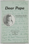 Books:Biography & Memoir, [John Muir, subject]. Jean Hanna Clark and Shirley Sargent [editors]. INSCRIBED BY SARGENT/LIMITED. Dear Papa: Letters B...