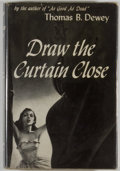 Books:Mystery & Detective Fiction, Thomas B. Dewey. Draw the Curtain Close. New York: JeffersonHouse, 1947. First edition. Octavo. 212 pages. Publishe...