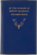 Books:Sporting Books, William N. Beach. INSCRIBED / LIMITED. In the Shadow of MountMcKinley. New York: Derrydale Press, 1931. One of ...