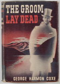 Books:Mystery & Detective Fiction, George Harmon Coxe. The Groom Lay Dead. New York: TriangleBooks, [1944]. Later edition. Octavo. 227 pages. Publ...