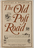 Books:Americana & American History, Stewart H. Holbrook. The Old Post Road: The Story of the BostonPost Road. New York: McGraw-Hill, [1962]. Eighth pri...