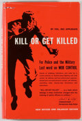 Books:Americana & American History, Rex Applegate. Kill or Get Killed: Riot Control Techniques,Manhandling, and Close Combat, for Police and the Military....