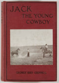 Books:Americana & American History, George Bird Grinnell. Jack the Young Cowboy: An Eastern Boy'sExperience on a Western Round-up. New York: Stokes, [1...