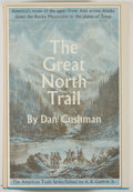 Books:Americana & American History, Dan Cushman. The Great North Trail. New York: McGraw-Hill,[1966]. Fourth printing. Octavo. 383 pages. Publisher's b...
