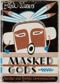 Books:Americana & American History, Frank Waters. Masked Gods: Navajo and Pueblo Ceremonialism.Chicago: Sage, [1950]. Second edition. Quarto. 438 pages...