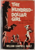 Books:Mystery & Detective Fiction, William Campbell Gaunt. The Hundred-Dollar Girl. New York:E. P. Dutton, [1961]. First edition. Octavo. 189 pages. P...