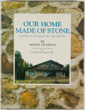 Books:Americana & American History, Helen Nearing. SIGNED. Our Home Made of Stone. Buildingin Our Seventies and Eighties. Camden, Maine: Down East ...