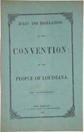 Miscellaneous:Booklets, [Civil War] Rules and Regulations of the Convention of thePeople of Louisiana by Authority Pamphlet....