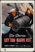"Movie Posters:War, World War II Propaganda (U.S. Government Printing Office, 1942).Poster (28"" X 42""). ""Sub Spotted - Let 'em Have It!"" War...."