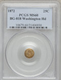 California Fractional Gold, 1872 25C Washington Round 25 Cents, BG-818, Low R.4, MS60 PCGS....