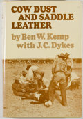 Books:Americana & American History, Ben W. Kemp and J. C. Dykes. Cow Dust and Saddle Leather.Norman: University of Oklahoma Press, [1968]. First editio...