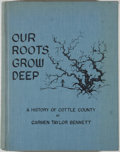 Books:Americana & American History, Carmen Taylor Bennett. Our Roots Grow Deep: A History of CottleCounty. Floydada: Blanco Offset, [1970]. First e...