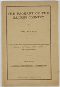 Books:Americana & American History, Wallace Rice. The Pageant of the Illinois Country.[Springfield]: Illinois Centennial Commission, [n. d., ca. 19...