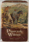 Books:Americana & American History, Herbert E. Bolton. Pageant in the Wilderness. Salt LakeCity: Utah State Historical Society, 1950. First edition. Oc...