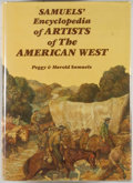 Books:Americana & American History, Peggy and Harold Samuels. Samuels' Encyclopedia of Artists ofThe American West. [Secaucus]: Castle, [1985]. Later e...