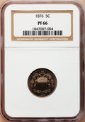 Proof Shield Nickels, 1876 5C PR66 NGC....