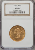Liberty Eagles: , 1852 $10 MS60 NGC. NGC Census: (7/28). PCGS Population (2/13).Mintage: 263,106. Numismedia Wsl. Price for problem free NGC...