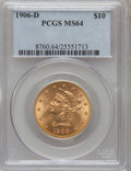 Liberty Eagles: , 1906-D $10 MS64 PCGS. PCGS Population (181/26). NGC Census:(147/25). Mintage: 981,000. Numismedia Wsl. Price for problem f...