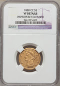 Liberty Half Eagles: , 1880-CC $5 -- Improperly Cleaned -- NGC Details. VF. NGC Census:(10/282). PCGS Population (5/196). Mintage: 51,017. Numism...