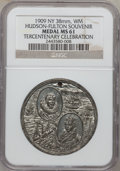 Expositions and Fairs, 1909 New York, Hudson-Fulton Tercentenary Celebration SouvenirMedal MS61 NGC. 38 mm, white metal....